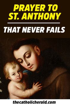 """This prayer to St. Anthony is said to have """"never been known to fail"""""""