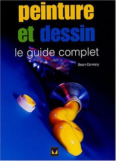 Peinture et dessin-guide complet by SEAN CONNOLLY http://www.amazon.ca/dp/2895232016/ref=cm_sw_r_pi_dp_vV7Cvb13SYFAP