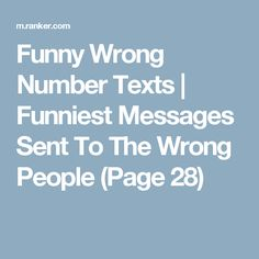 Funny Wrong Number Texts | Funniest Messages Sent To The Wrong People (Page 28)