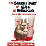 The Secret Diary of Alice in Wonderland, Age 42 and Three-Quarters (A Comedy Mystery) (Kindle Edition)By Barbara Silkstone