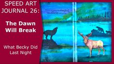 Speed Art Journal 26: The Dawn Will Break