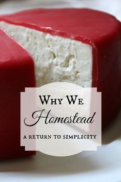Why we homestead.                                                                                                                                                                                 More