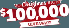Do Christmas Right $100,000 Giveaway!