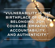 Poster by Brene Brown: Vulnerability is the birthplace of belonging, joy…