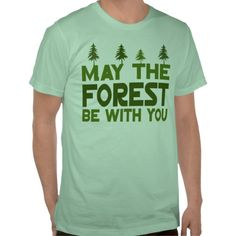 May the Forest be With you geek T Shirt