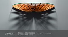 Bellevue Arts Museum- Balance and Tension: The Furniture of Seth Rolland