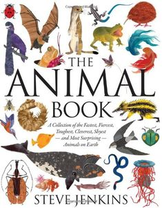 The Animal Book: A Collection of the Fastest, Fiercest, Toughest, Cleverest, Shyest—and Most Surprising—Animals on Earth (Boston Globe-Horn Book Honors (Awards)) by Steve Jenkins http://smile.amazon.com/dp/054755799X/ref=cm_sw_r_pi_dp_aAuyub0DXAQCK