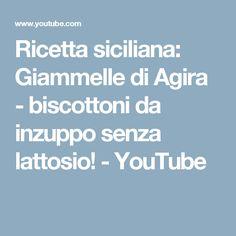 Ricetta siciliana: Giammelle di Agira - biscottoni da inzuppo senza lattosio! - YouTube