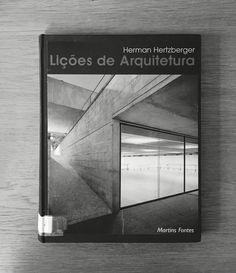 Lições de Arquitetura - Herman Hertzberger | FAUP