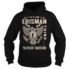 Its an ERISMAN Thing You Wouldnt Understand - Last Name, Surname T-Shirt (Eagle) #name #tshirts #ERISMAN #gift #ideas #Popular #Everything #Videos #Shop #Animals #pets #Architecture #Art #Cars #motorcycles #Celebrities #DIY #crafts #Design #Education #Entertainment #Food #drink #Gardening #Geek #Hair #beauty #Health #fitness #History #Holidays #events #Home decor #Humor #Illustrations #posters #Kids #parenting #Men #Outdoors #Photography #Products #Quotes #Science #nature #Sports #Tattoos…