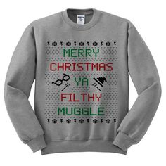 """Merry Christmas Ya Filthy Muggle"" Sweatshirt 