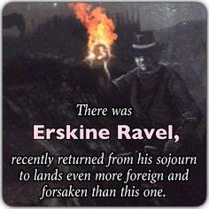 Erskine Ravel, as described in 'Across a Dark Plain'.