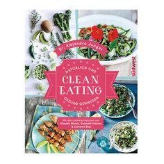 Clean Eating – Natürlich und gesund geniessen, um 20 Euro