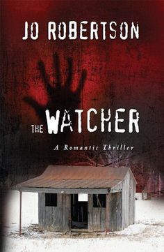 Free Kindle Book For A Limited Time : The Watcher (The Bigler County Romantic Thriller Series)