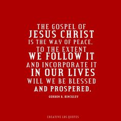 The Gospel of Jesus Christ is the way of peace.