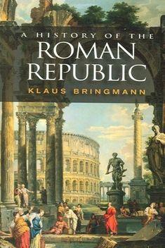 A History of the Roman Republic #RomanHistory