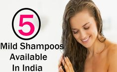5 Mild Shampoos Available In India