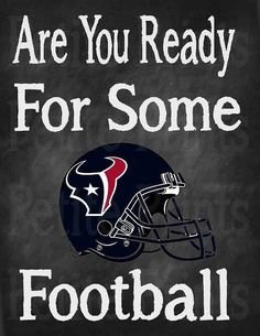 3 This print is PERFECT for the Houston Texans football lover! Frame it and show your HOUSTON TEXAN PRIDE! **If you want a different team message