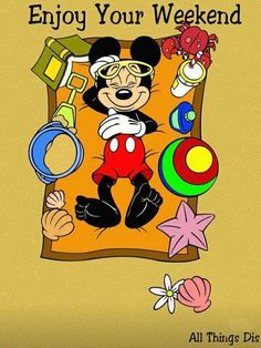 Enjoy Your Weekend Mickey Mouse Pictures, Mickey Mouse Art, Mickey Mouse And Friends, Disney Pictures, Disney Pics, Disney Stuff, Casa Disney, Disney Love, Disney Magic