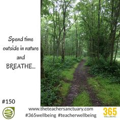 #150/365 ‪#‎365wellbeing‬ ‪ Spend time outside in nature and BREATHE! #‎TopTips‬ #‎TakeTheOxygenFirst‬ ‪#‎TeacherWellbeing‬ ‪#‎TheTeacherSanctuary‬ ‪#‎EveryTeacherMatters‬ ‪#‎KathrynLovewell‬  #FollowYourDreams #PresentMomentAwareness #Poised #Present #TLC #TeacherLovingCare #OnYourOwnPath #Adventure #Journey #SupportYourself #LovingKindness ‪#‎Happiness‬ #FollowYourOwnHeart #MakeItUp #PowerBreath #Breathe #Nature #Nurture