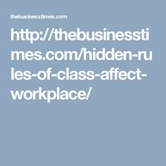 Hidden rules of class affect workplace Ghost Stories, Workplace, Mac Cosmetics, Calendar, Times, Business, Beauty, Fashion, Moda