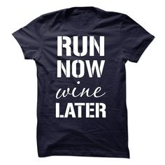 Run Now Wine Later T-Shirts, Hoodies. GET IT ==► https://www.sunfrog.com/Sports/Run-Now-Wine-Later-30236738-Guys.html?id=41382