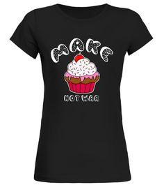 # Make Cupcakes not War .  LIMITED EDITIONSWORLDWIDE SHIPPINGLimitierte AuflagenWeltweiter VersandVisa / Mastercard / Amex / PayPalMUG / TASSEwww.teezily.com/cupwarmugCupcake, Cupcakes, Backen, Bäcker, Weihnachten, Baker, Baking, Christmas, Cute, Süss, Hobby, Kochen, Familie, Liebe, Muttertag, Mothers Day, Birthday, Kuchen, Kekse, Pie, Cookie, Cookies, Cooking, Cook, Kids, Kinder