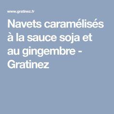 Navets caramélisés à la sauce soja et au gingembre - Gratinez