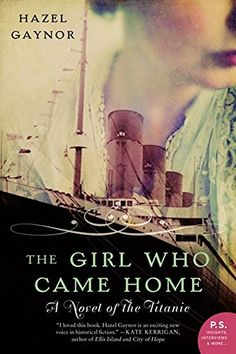 The Girl Who Came Home: A Novel of the Titanic (P.S.) by Hazel Gaynor http://www.amazon.co.uk/dp/0062316869/ref=cm_sw_r_pi_dp_uh-Qwb0TYHVAJ