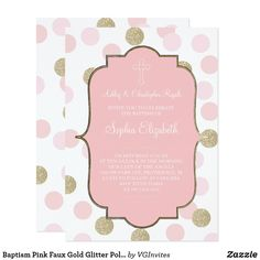 Baptism Pink Faux Gold Glitter Polka Dot Invite Editable Text Faux Gold and Pink Religious Ceremony Word Invitation Template. This girl's religious ceremony invite features a cross with a pink and faux gold glitter polka dot design. You can change the words for a baptism, christening, first communion, confirmation or whatever you like to reflect a baby girl's invitation. To order matching gift tags, envelopes, thank you cards and more visit Victoria's online store at www.zazzle.com/vginvites…