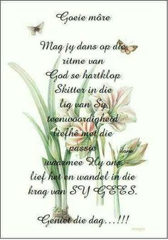 Morning Blessings, Good Morning Wishes, Morning Messages, Good Morning Quotes, Lekker Dag, Evening Greetings, Goeie Nag, Goeie More, Afrikaans Quotes
