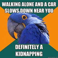 I think this is true everytime a car goes by, wether they slow down or not!!