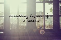 everything-happens-for-a-reason.jpg (500×333)
