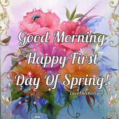 Good Morning Happy First Day Of Spring