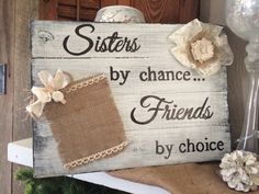 Pallet board/repurposed burlap picture frame sign Sisters by chance, Friends by choice.