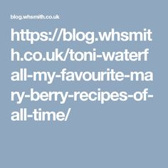 https://blog.whsmith.co.uk/toni-waterfall-my-favourite-mary-berry-recipes-of-all-time/