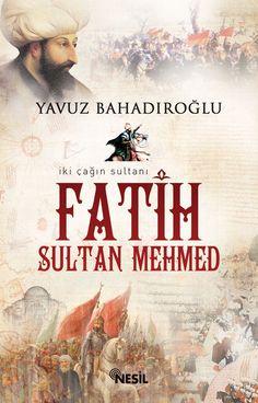Fatih Sultan Mehmed - Yavuz Bahadıroğlu - Book - BookPedia. Fatih Sultan Mehmed…