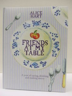 Here's some sample pages of the new book from Alice Hart, Friends at My Table - A year of eating, drinking and making merry    Photography (C) Emma Lee    Illustrations (C) Claire Peters    The book is published in late April 2012.