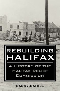 Barry Cahill describes the complex activities of an almost-unaccountable agency which took the place of municipal, provincial and federal governments in addressing the needs of the citizens and the city after the Explosion. He provides new insight into the pioneering town planning and construction of the Hydrostone neighbourhood in Halifax. He also explains why an ad-hoc disaster agency continued to operate for nearly sixty years after the catastrophic event which precipitated its… Halifax Explosion, Ad Hoc, Fiction Writing, Explain Why, Nova Scotia, Hana, Nonfiction, Authors, Federal