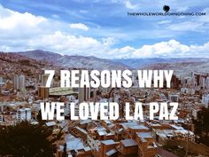 Visit Bolivia   La Paz   Where to Go in Bolivia   Backpacking Bolivia   South America Travel