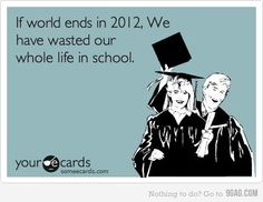 Sad to say, but TRUE :) at least I finished before the world suppsodlys ends lol End Of The World, E Cards, Story Of My Life, Someecards, Just For Laughs, That Way, Laugh Out Loud, The Funny, True Stories