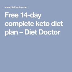 Free 14-day complete keto diet plan – Diet Doctor