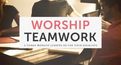 5 Things the Best Worship Leaders Do for Their Vocalists - http://kingdomworshipmovement.net/5-worship-leaders-vocalists/