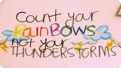 count your rainbows thunderstorm quotes rainy day quotes sign quotes art quotes