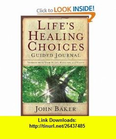 Lifes Healing Choices Guided Journal Freedom from Your Hurts, Hang-ups, and Habits (9781416554684) John Baker , ISBN-10: 1416554688  , ISBN-13: 978-1416554684 ,  , tutorials , pdf , ebook , torrent , downloads , rapidshare , filesonic , hotfile , megaupload , fileserve