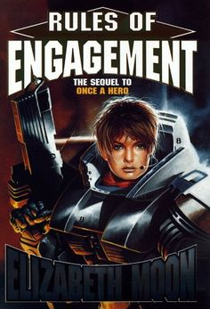 Rules of Engagement  Authors: Elizabeth Moon Year: 1998-12-00 Publisher: Baen  Cover: Gary Ruddell
