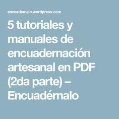 5 tutoriales y manuales de encuadernación artesanal en PDF (2da parte) – Encuadérnalo