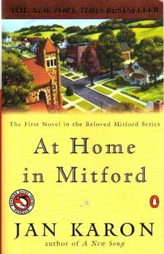 The entire Mitford series, by Jan Karon - Begin at the beginning.