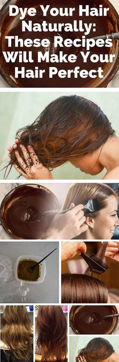 Dye Your Hair Naturally These Recipes Will Make Your Hair Perfect!!! - Way to Steal Healthy