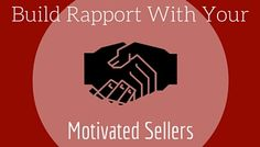 Motivated Sellers like to do business with people they know like and trust, learn how to build that kind of relationship with your sellers.